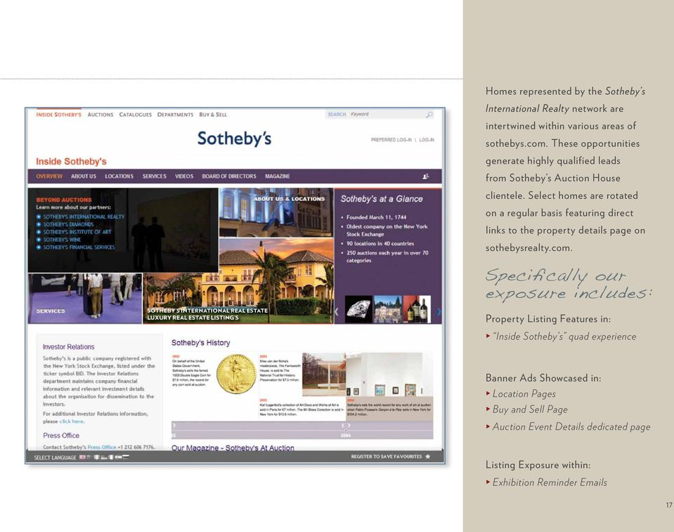 Select homes are rotated on a regular basis featuring direct links to the property details page on sothebysrealty.com.