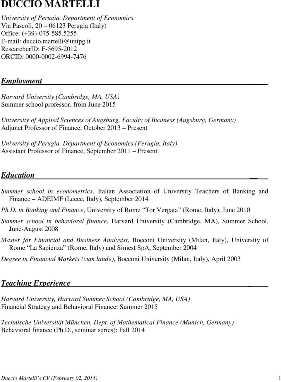 of Business (Augsburg, Germany) Adjunct Professor of Finance, October 2013 Present University of Perugia, Department of Economics (Perugia, Italy) Assistant Professor of Finance, September 2011
