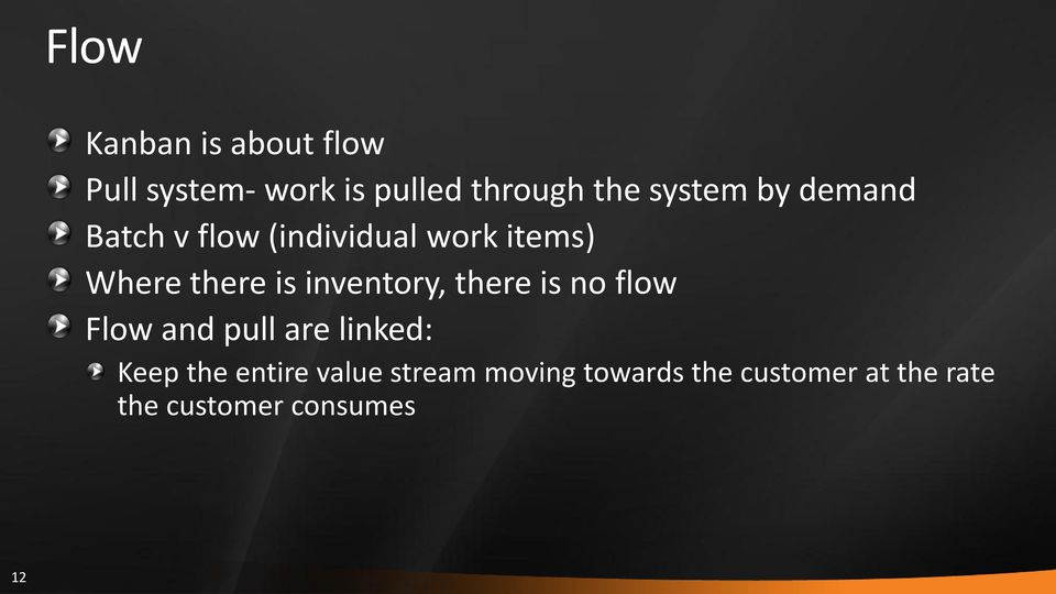 inventory, there is no flow Flow and pull are linked: Keep the entire