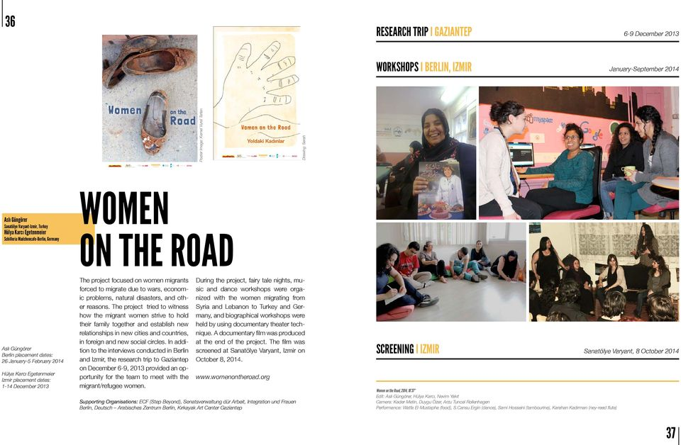 THE ROAD The project focused on women migrants forced to migrate due to wars, economic problems, natural disasters, and other reasons.