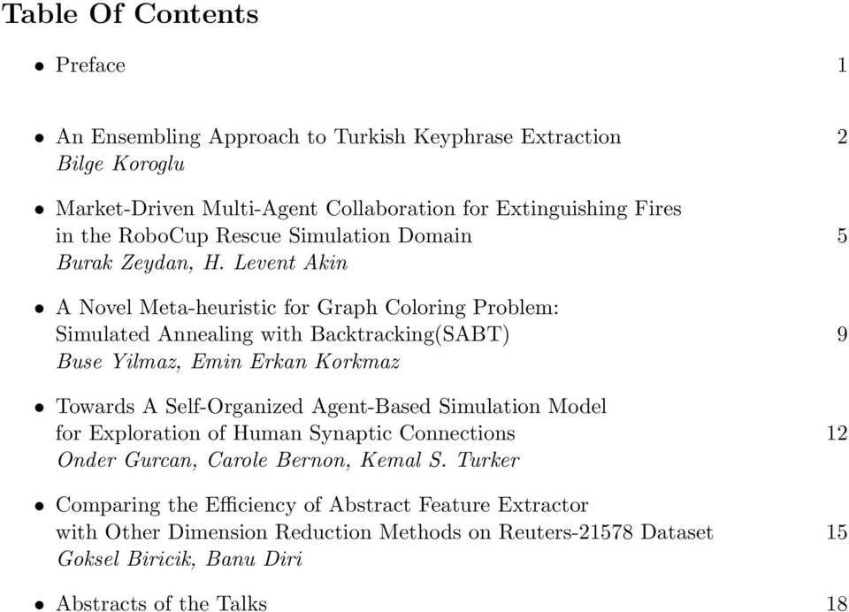 Levent Akin A Novel Meta-heuristic for Graph Coloring Problem: Simulated Annealing with Backtracking(SABT) 9 Buse Yilmaz, Emin Erkan Korkmaz Towards A Self-Organized
