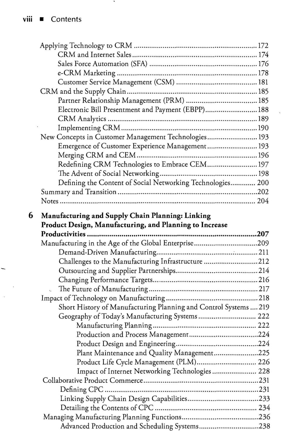 Experience Management 193 Merging CRM and CEM 196 Redefining CRM Technologies to Embrace CEM 197 The Advent of Social Networking 198 Defining the Content of Social Networking Technologies 200 Summary