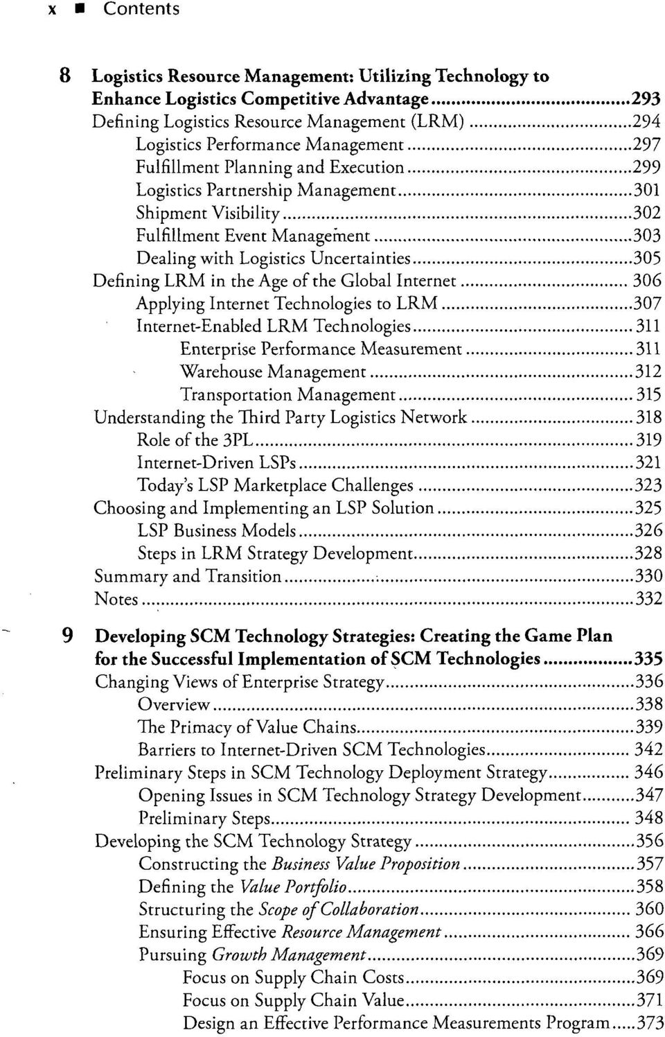 of the Global Internet 306 Applying Internet Technologies to LRM 307 Internet-Enabled LRM Technologies 311 Enterprise Performance Measurement 311 Warehouse Management 312 Transportation Management