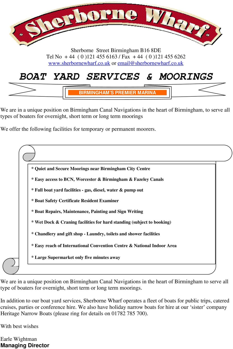 uk BOAT YARD SERVICES & MOORINGS BIRMINGHAM S PREMIER MARINA We are in a unique position on Birmingham Canal Navigations in the heart of Birmingham, to serve all types of boaters for overnight, short