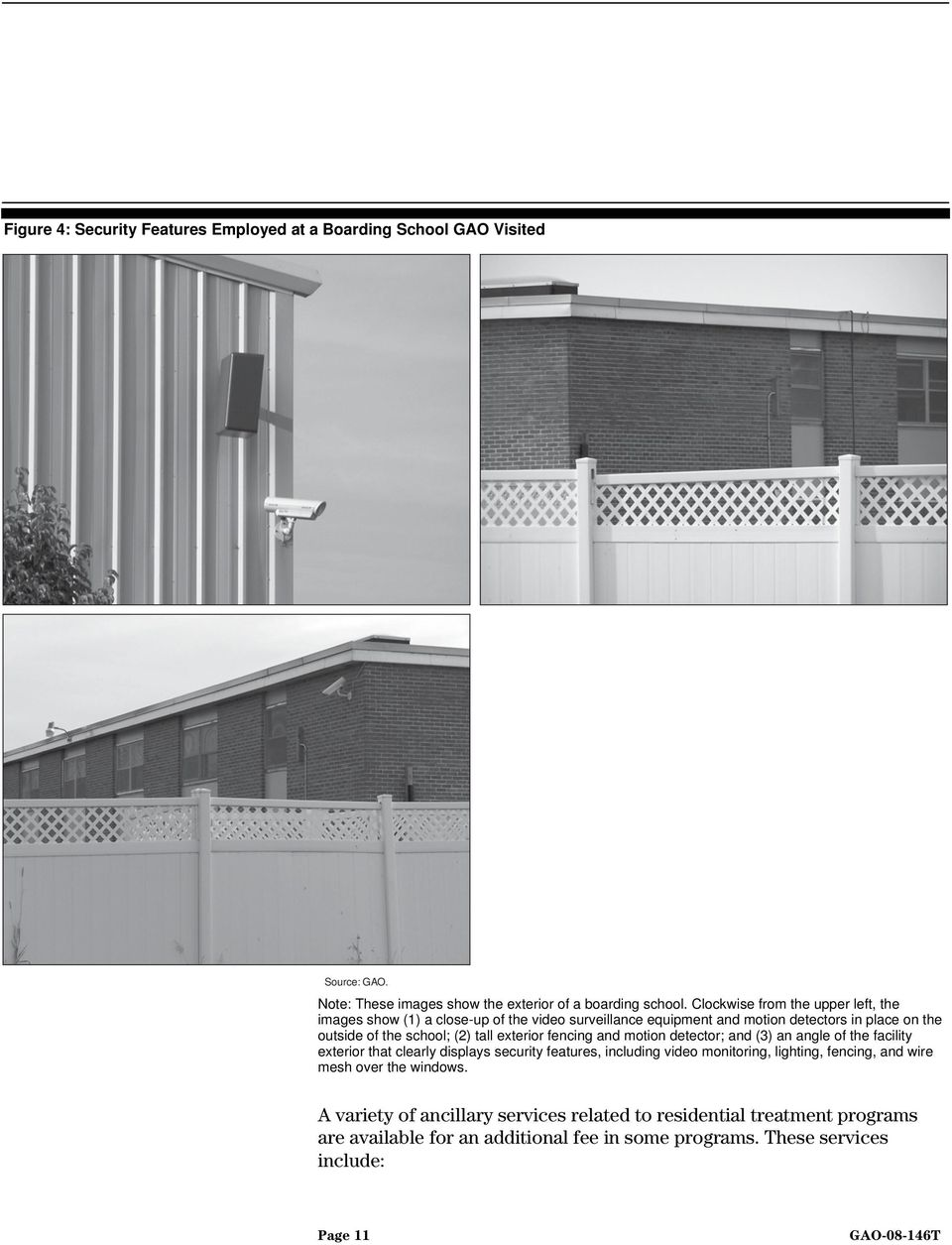 exterior fencing and motion detector; and (3) an angle of the facility exterior that clearly displays security features, including video monitoring, lighting,