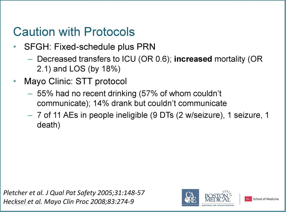 1) and LOS (by 18%) Mayo Clinic: STT protocol 55% had no recent drinking (57% of whom couldn t