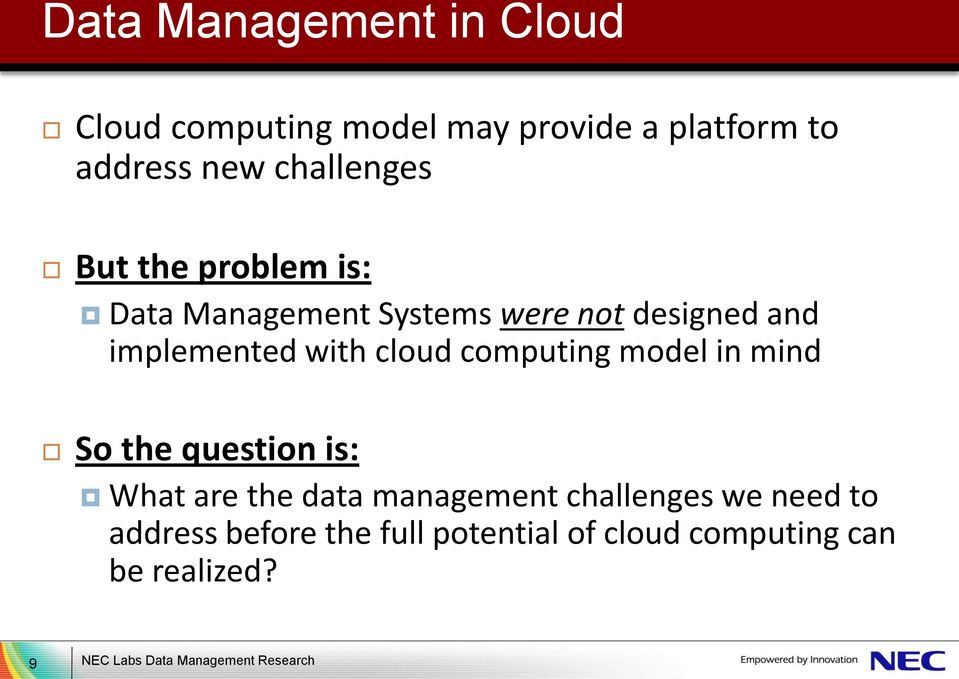 computing model in mind So the question is: What are the data management challenges we need to