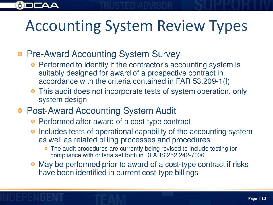 209-1(f) This audit does not incorporate tests of system operation, only system design Post-Award Accounting System Audit Performed after award of a cost-type contract Includes tests of