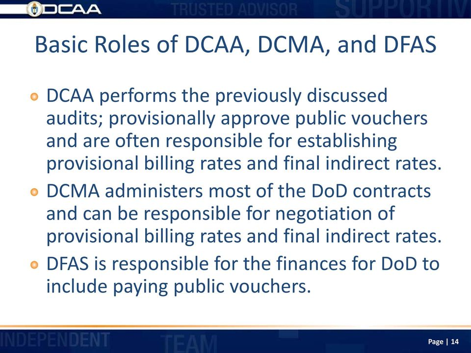 DCMA administers most of the DoD contracts and can be responsible for negotiation of provisional billing