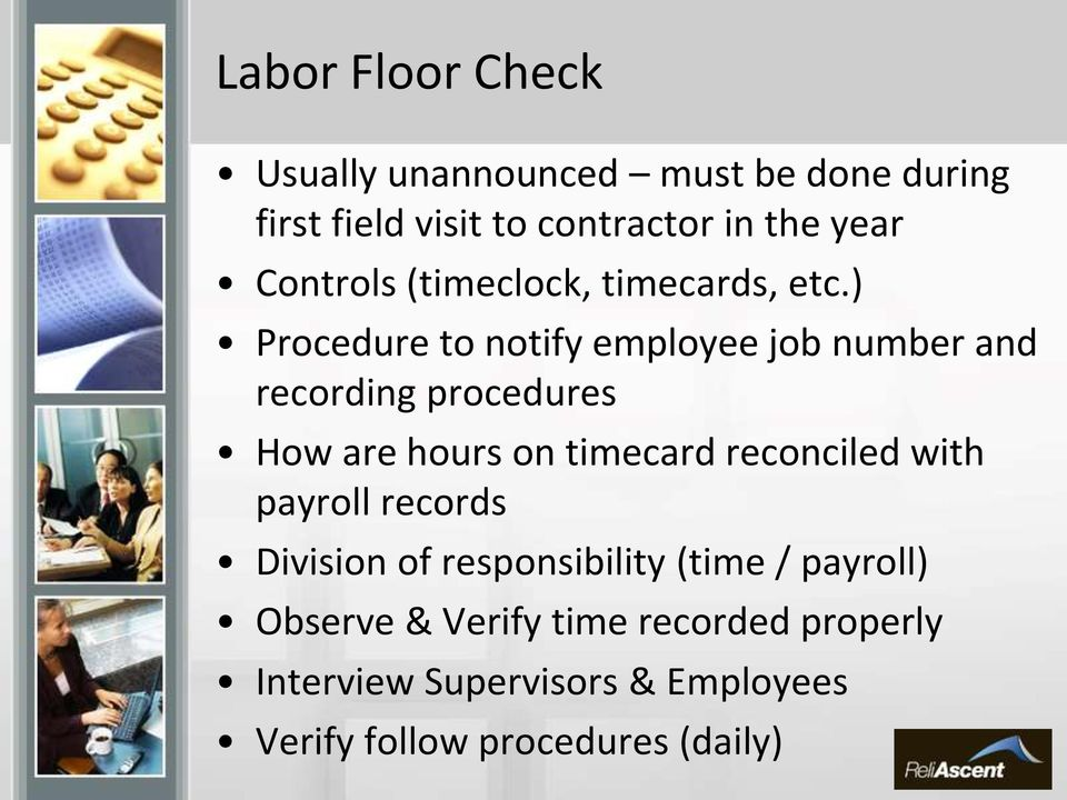 ) Procedure to notify employee job number and recording procedures How are hours on timecard reconciled