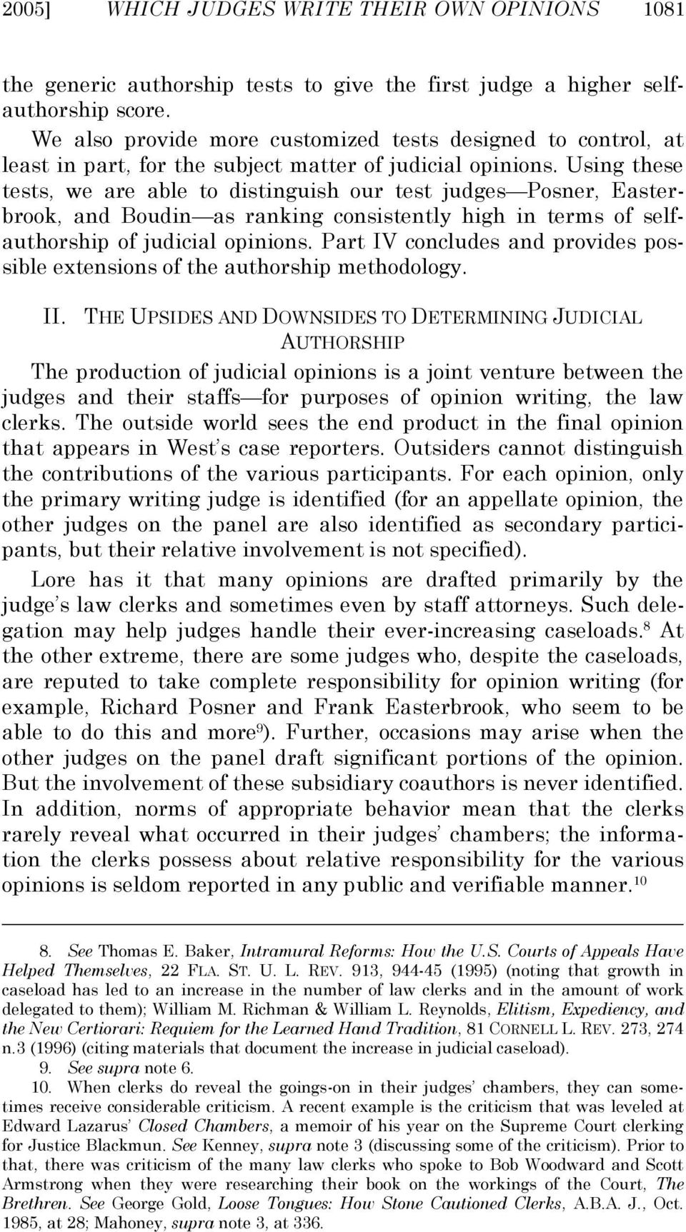 Using these tests, we are able to distinguish our test judges Posner, Easterbrook, and Boudin as ranking consistently high in terms of selfauthorship of judicial opinions.