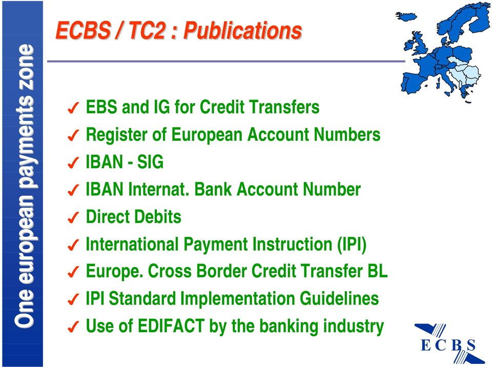 Bank Account Number Direct Debits International Payment Instruction (IPI) Europe.