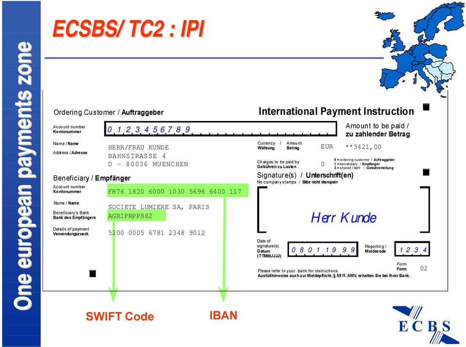 Verwendungszweck 5200 0005 6781 2348 9012 SWIFT Code IBAN International Payment Instruction Currency / Charges to be paid by Gebühren zu Lasten Signature(s) / Unterschrift(en) No company stamps /