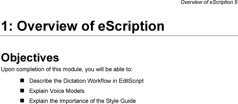 able to: Describe the Dictation Workflow in EditScript