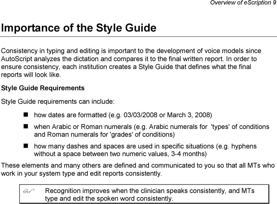 Style Guide Requirements Style Guide requirements can include: how dates are formatted (e.g.