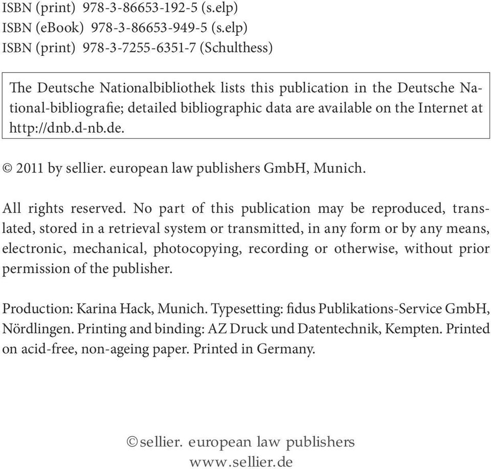 Internet at http://dnb.d-nb.de. 2011 by sellier. european law publishers GmbH, Munich. All rights reserved.