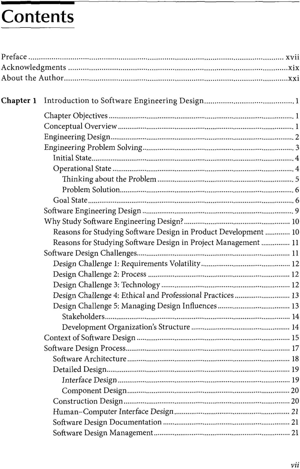 10 Reasons for Studying Software Design in Product Development 10 Reasons for Studying Software Design in Project Management 11 Software Design Challenges 11 Design Challenge I; Requirements