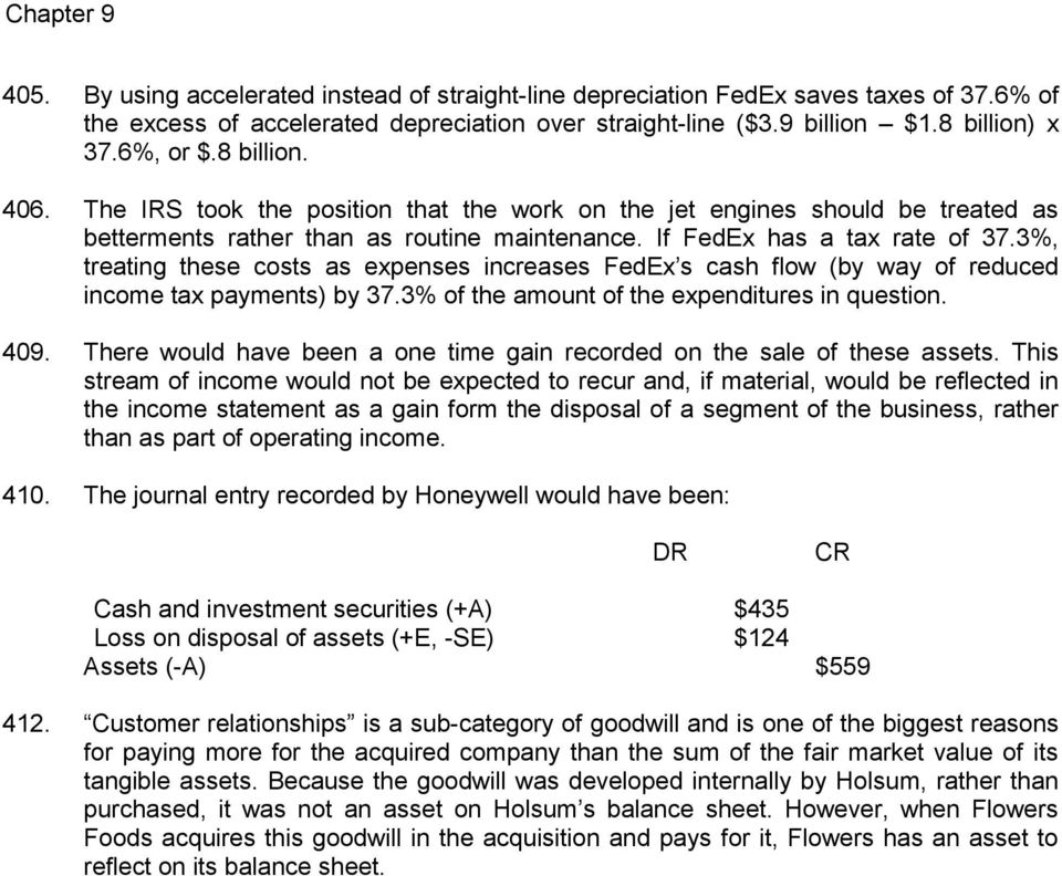3%, treating these costs as expenses increases FedEx s cash flow (by way of reduced income tax payments) by 37.3% of the amount of the expenditures in question. 409.