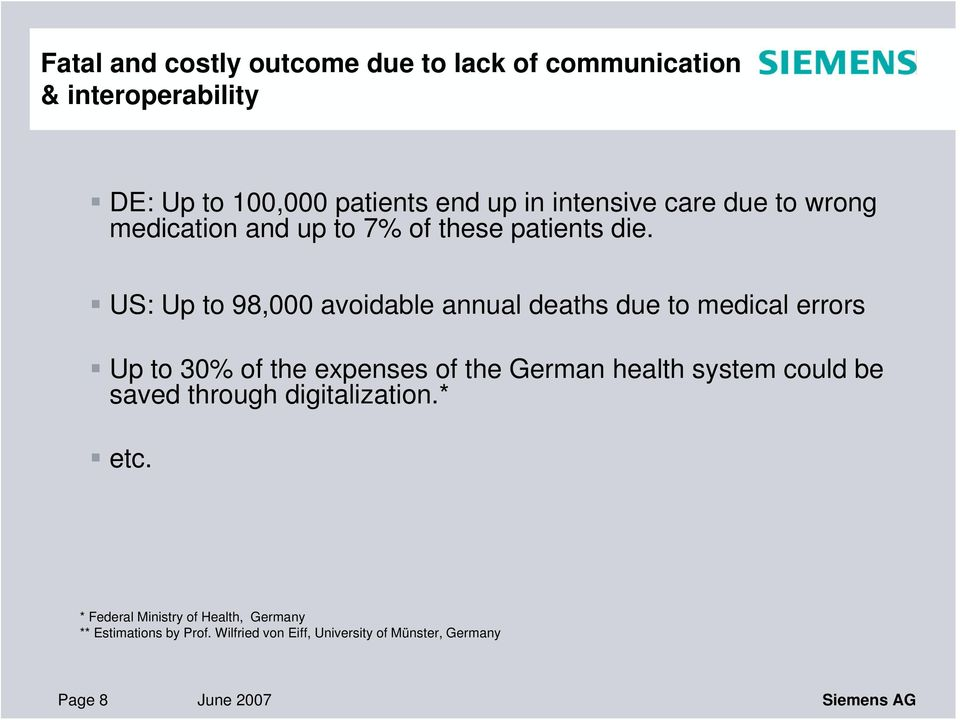 US: Up to 98,000 avoidable annual deaths due to medical errors Up to 30% of the expenses of the German health system