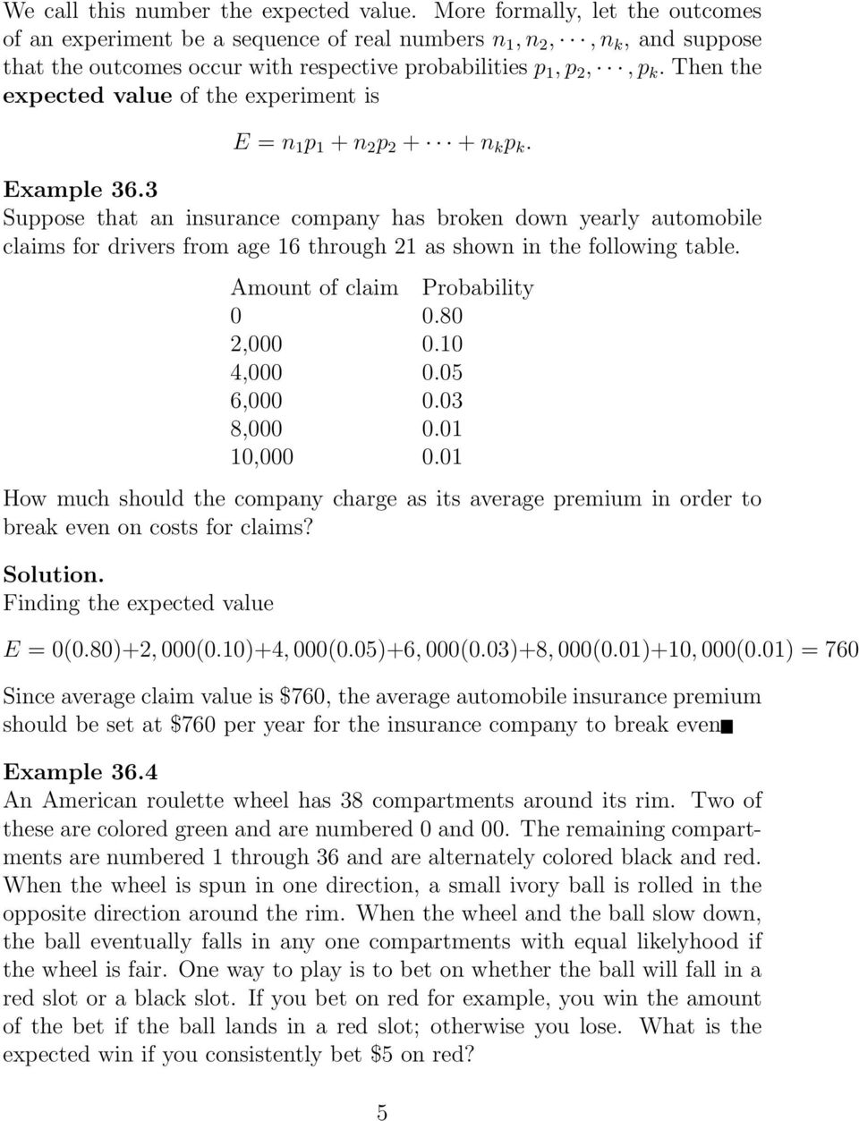 Then the expected value of the experiment is E n 1 p 1 + n 2 p 2 + + n k p k. Example 36.