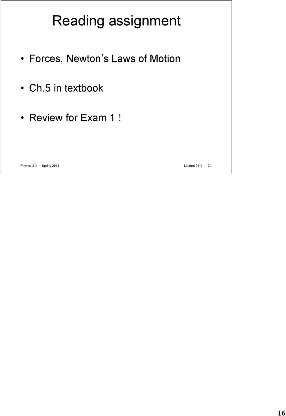 5 in textbook Review for Exam 1!