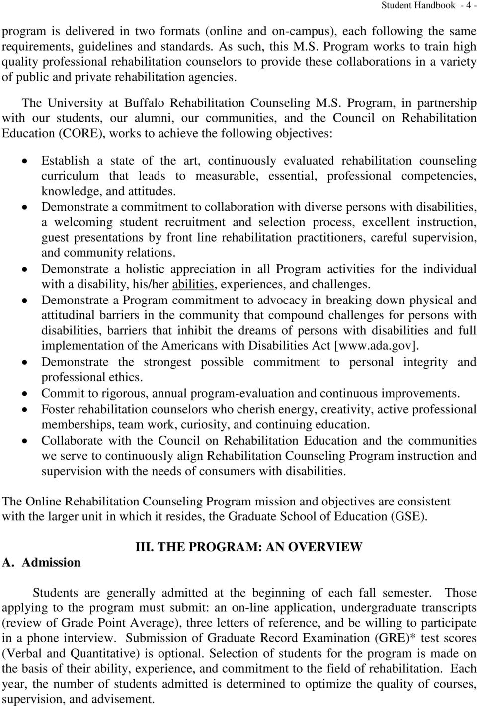 Program, in partnership with our students, our alumni, our communities, and the Council on Rehabilitation Education (CORE), works to achieve the following objectives: Establish a state of the art,