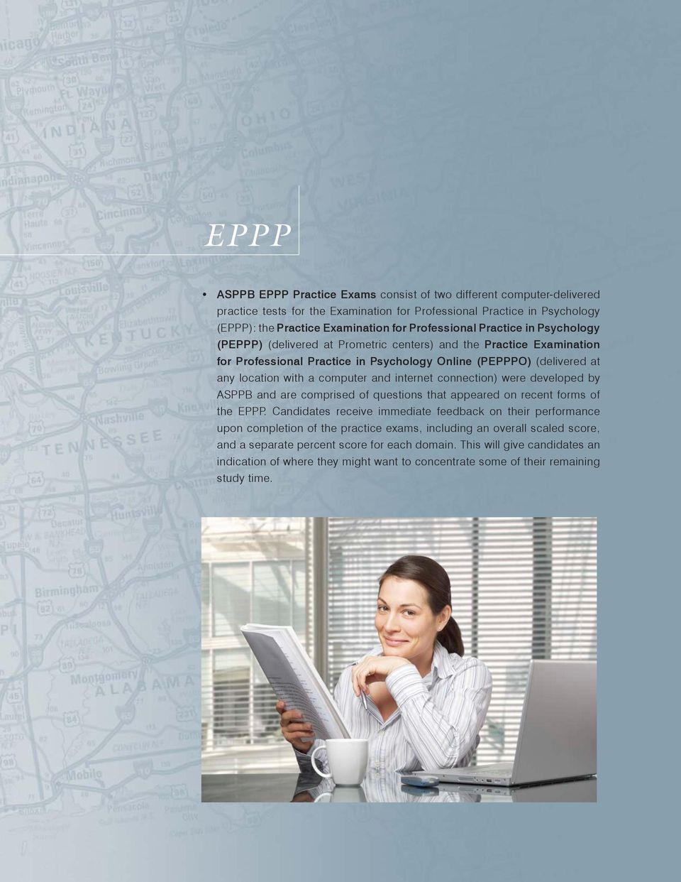 internet connection) were developed by ASPPB and are comprised of questions that appeared on recent forms of the EPPP.