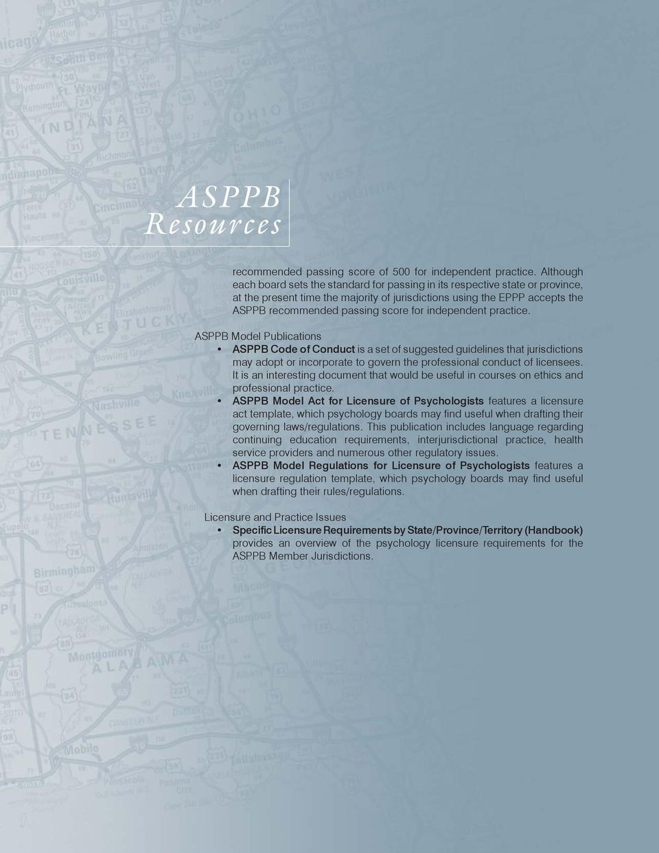 independent practice. ASPPB Model Publications ASPPB Code of Conduct is a set of suggested guidelines that jurisdictions may adopt or incorporate to govern the professional conduct of licensees.