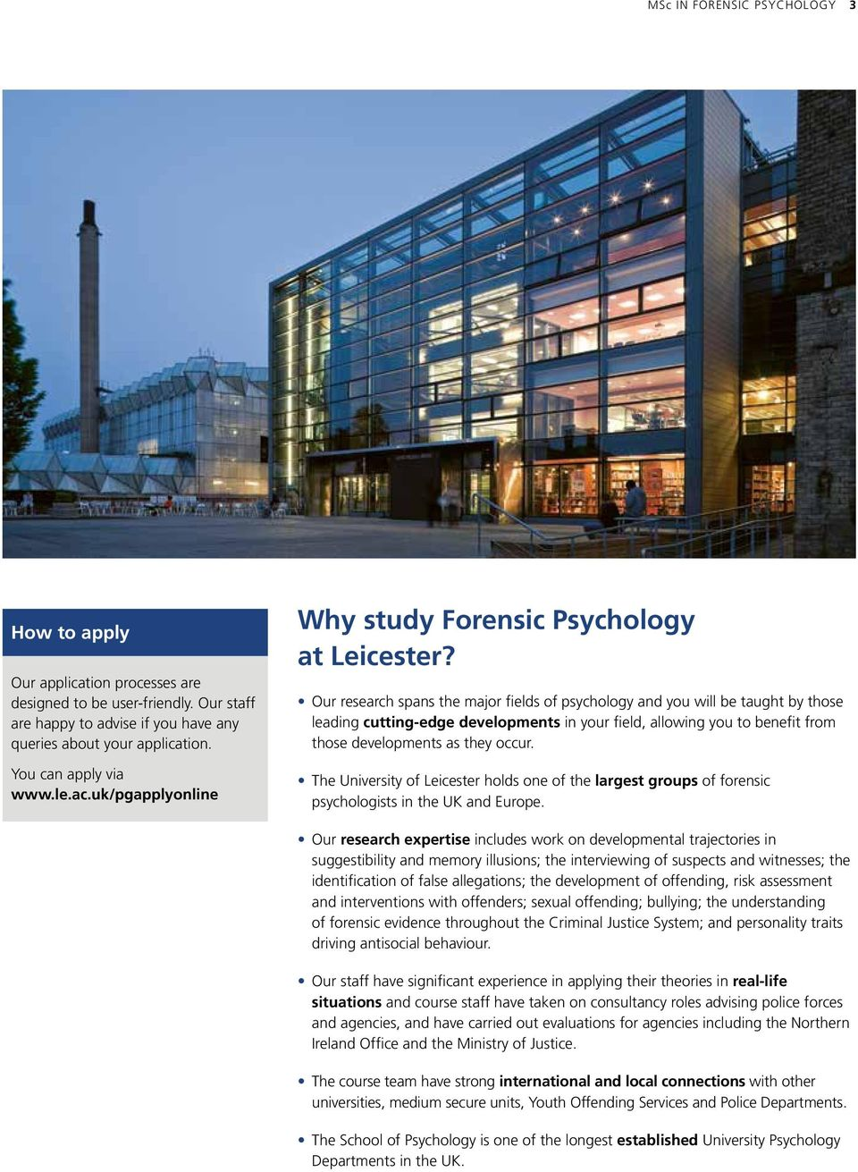 Our research spans the major fields of psychology and you will be taught by those leading cutting-edge developments in your field, allowing you to benefit from those developments as they occur.