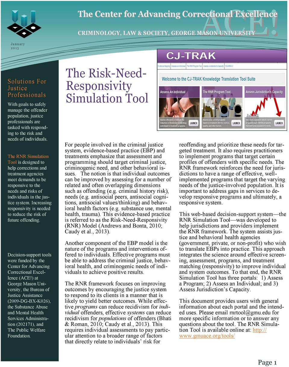 The RNR Simulation Tool is designed to help corrections and treatment agencies meet demands to be responsive to the needs and risks of individuals in the justice system.
