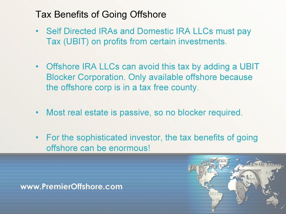 Only available offshore because the offshore corp is in a tax free county.