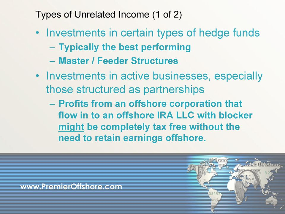 structured as partnerships Profits from an offshore corporation that flow in to an offshore