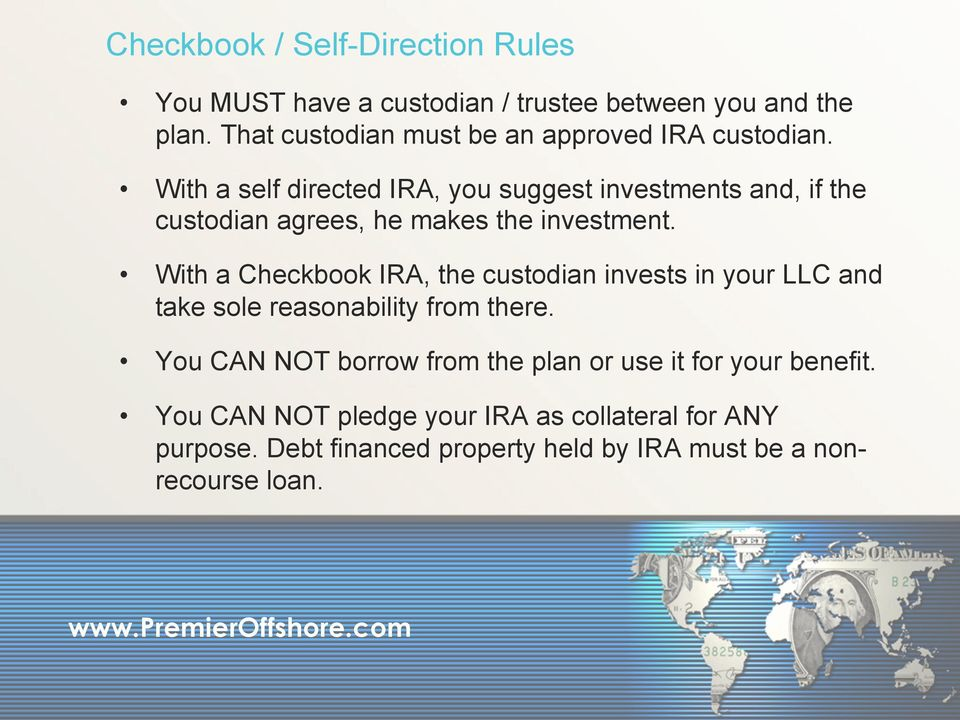 With a self directed IRA, you suggest investments and, if the custodian agrees, he makes the investment.