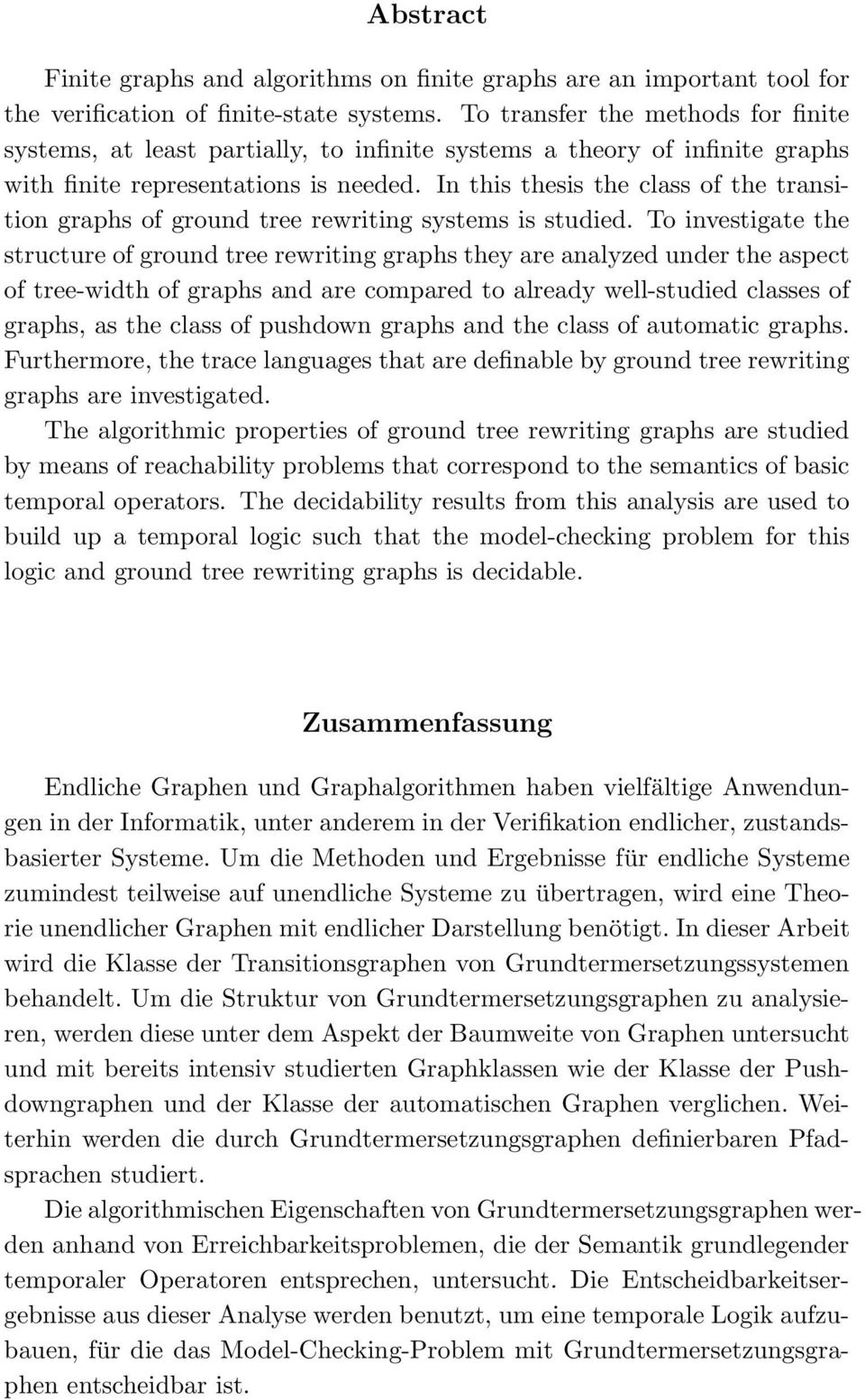 ground tree rewriting graphs they are analyzed under the aspect of tree-width of graphs and are compared to already well-studied classes of graphs, as the class of pushdown graphs and the class of