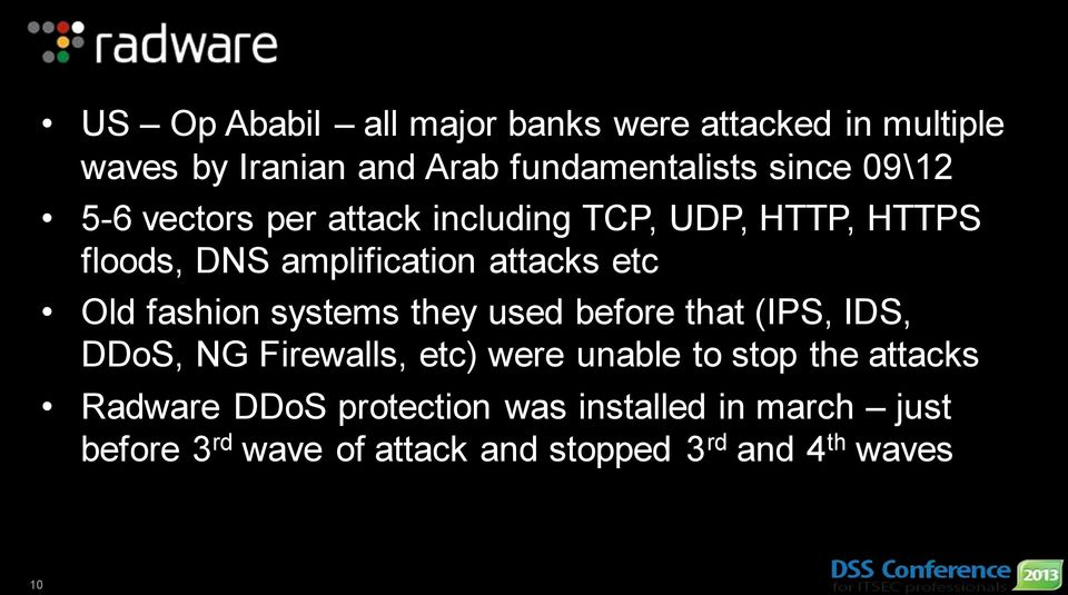 fashion systems they used before that (IPS, IDS, DDoS, NG Firewalls, etc) were unable to stop the attacks
