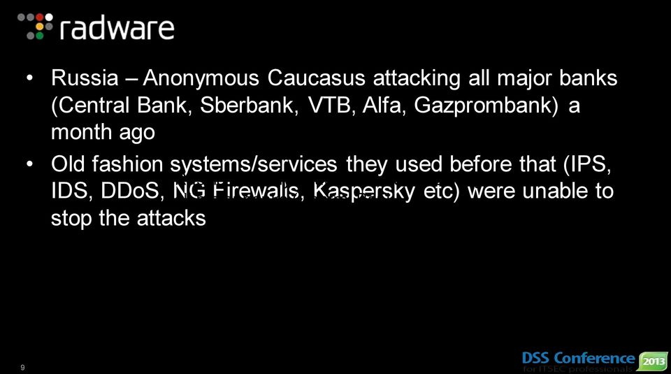 before that (IPS, Russia Anonymous Caucasus attacking IDS, DDoS, NG all major