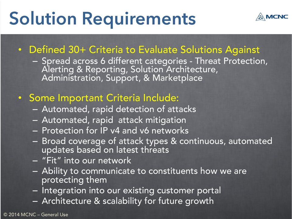 attack mitigation Protection for IP v4 and v6 networks Broad coverage of attack types & continuous, automated updates based on latest threats Fit into our