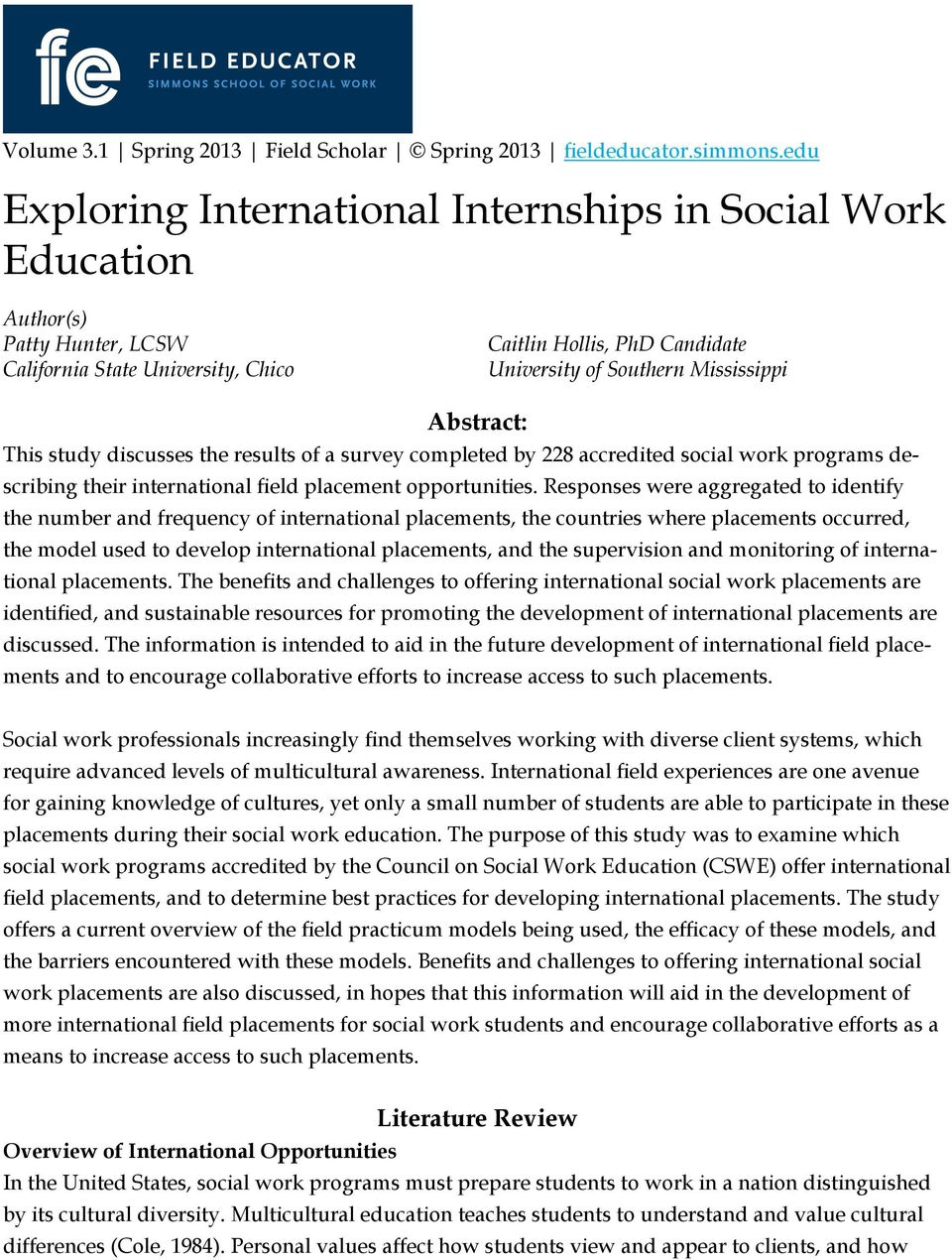 Abstract: This study discusses the results of a survey completed by 228 accredited social work programs describing their international field placement opportunities.