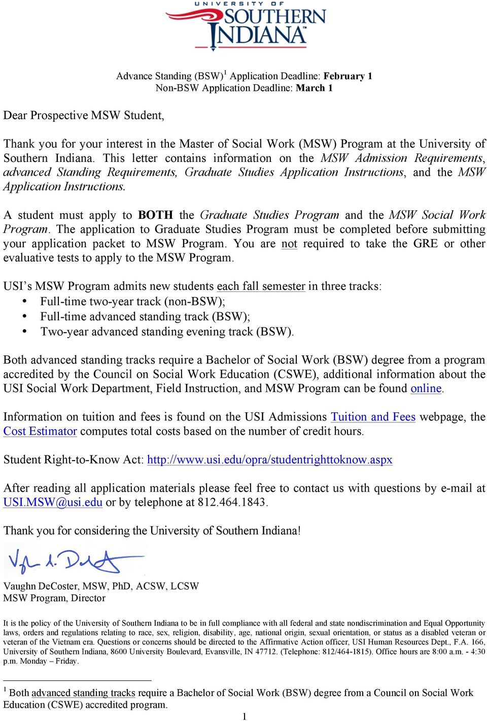 This letter contains information on the MSW Admission Requirements, advanced Standing Requirements, Graduate Studies Application Instructions, and the MSW Application Instructions.