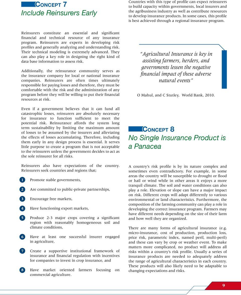 Reinsurers constitute an essential and significant financial and technical resource of any insurance program.
