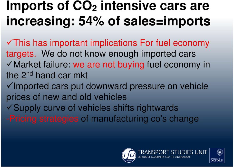 We do not know enough imported cars Market failure: we are not buying fuel economy in the 2 nd hand