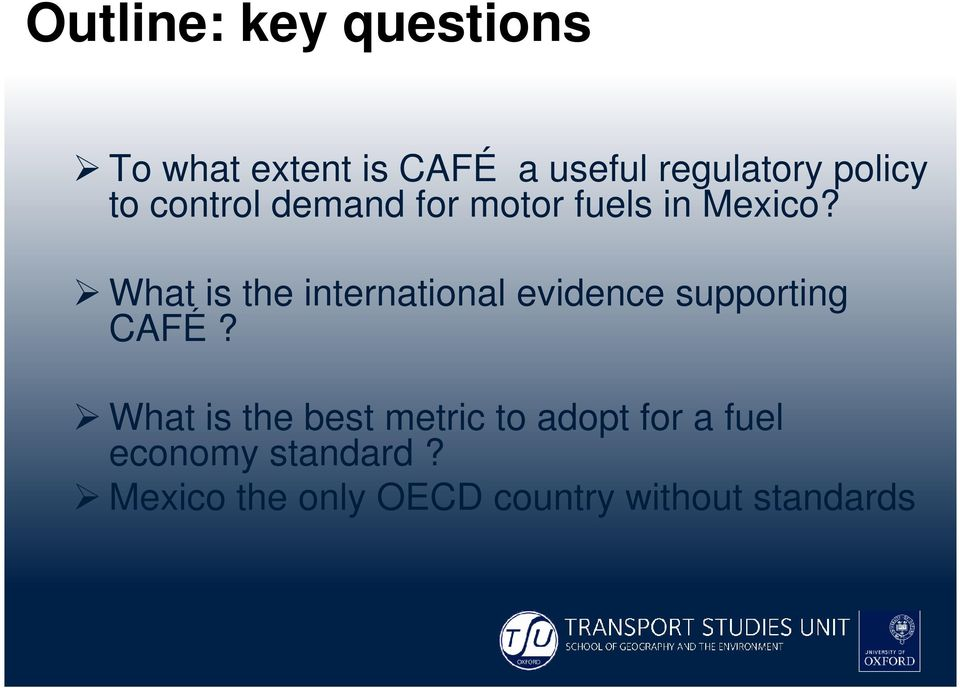 What is the international evidence supporting CAFÉ?