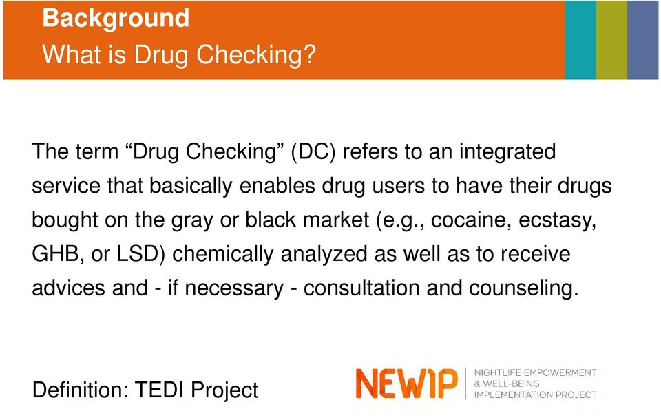 drug users to have their drugs bought on the gray or black market (e.g., cocaine,
