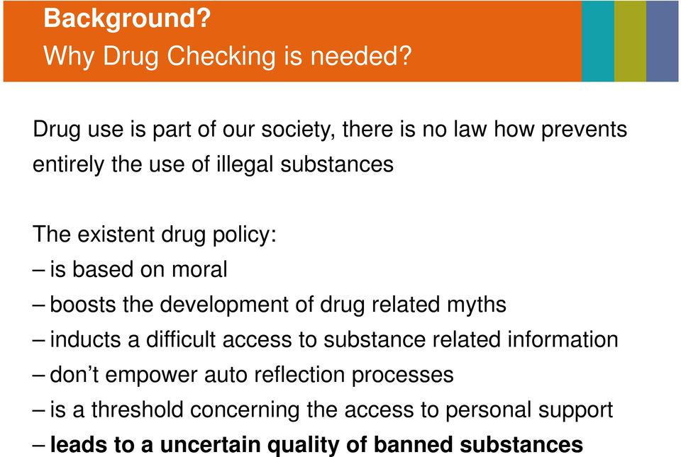 existent drug policy: is based on moral boosts the development of drug related myths inducts a difficult
