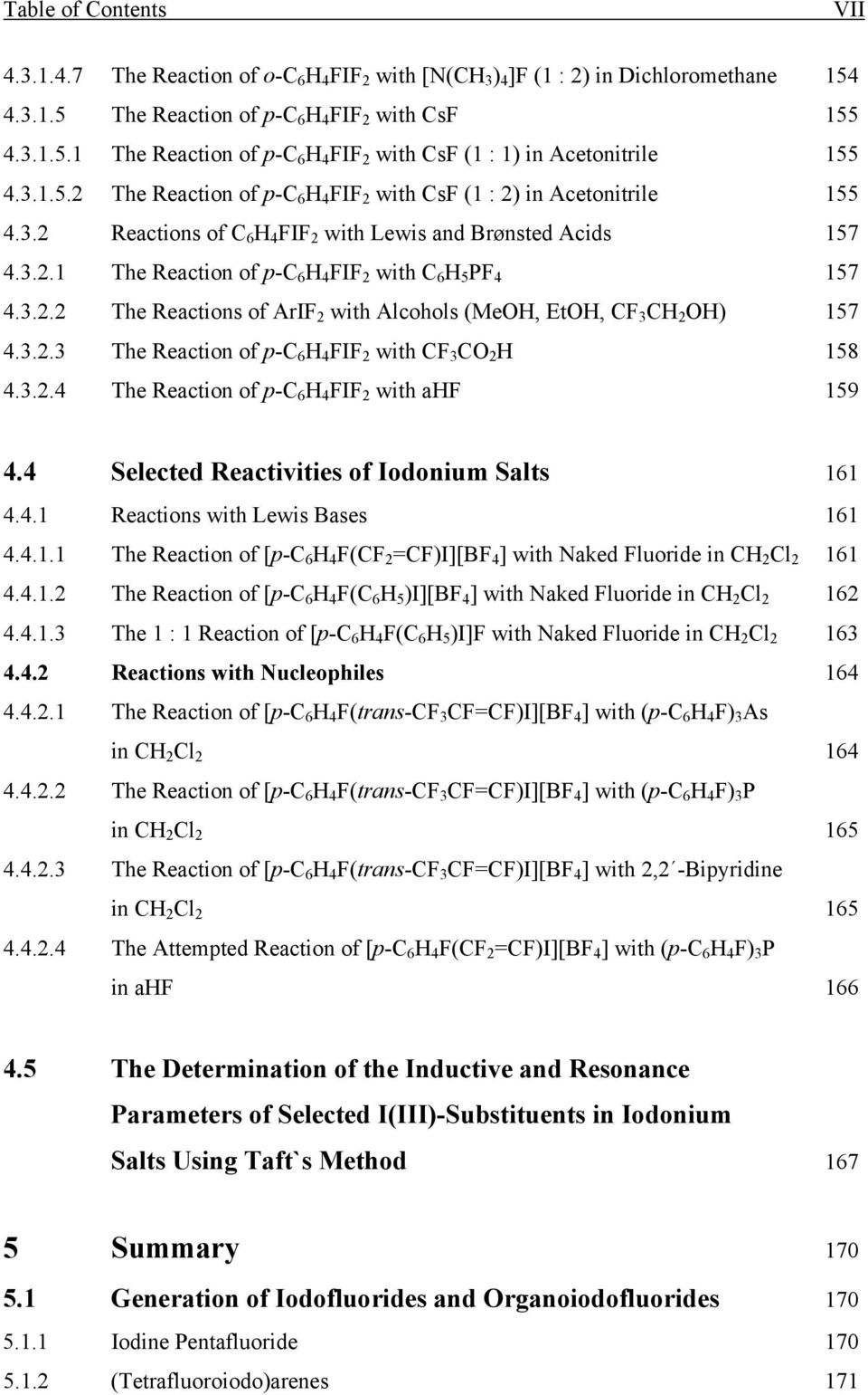 3.2.2 The Reactions of ArIF 2 with Alcohols (MeOH, EtOH, CF 3 CH 2 OH) 157 4.3.2.3 The Reaction of p-c 6 H 4 FIF 2 with CF 3 CO 2 H 158 4.3.2.4 The Reaction of p-c 6 H 4 FIF 2 with ahf 159 4.