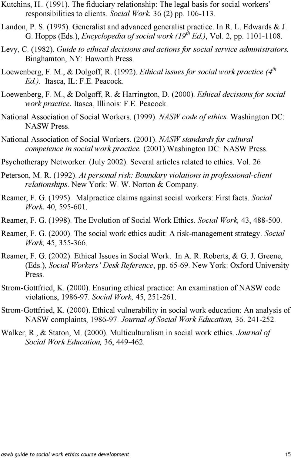 Guide to ethical decisions and actions for social service administrators. Binghamton, NY: Haworth Press. Loewenberg, F. M., & Dolgoff, R. (1992). Ethical issues for social work practice (4 th Ed.). Itasca, IL: F.