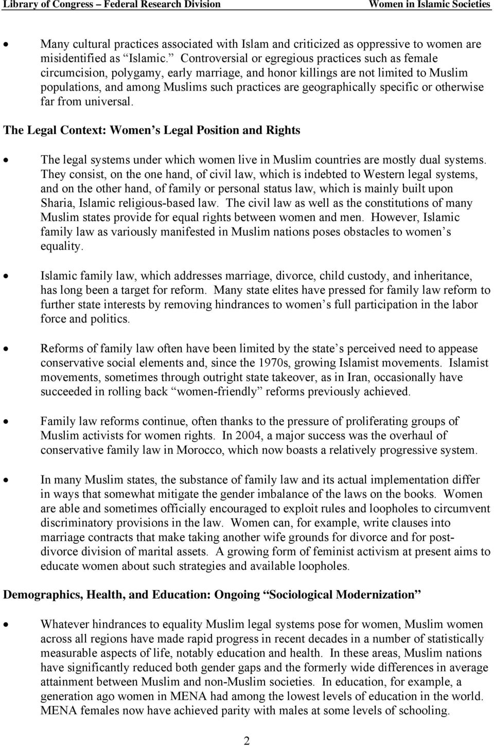 geographically specific or otherwise far from universal. The Legal Context: Women s Legal Position and Rights The legal systems under which women live in Muslim countries are mostly dual systems.