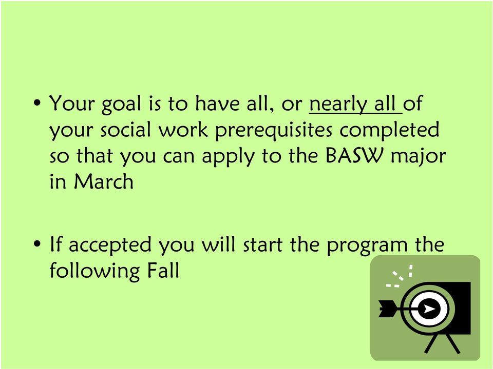 can apply to the BASW major in March If