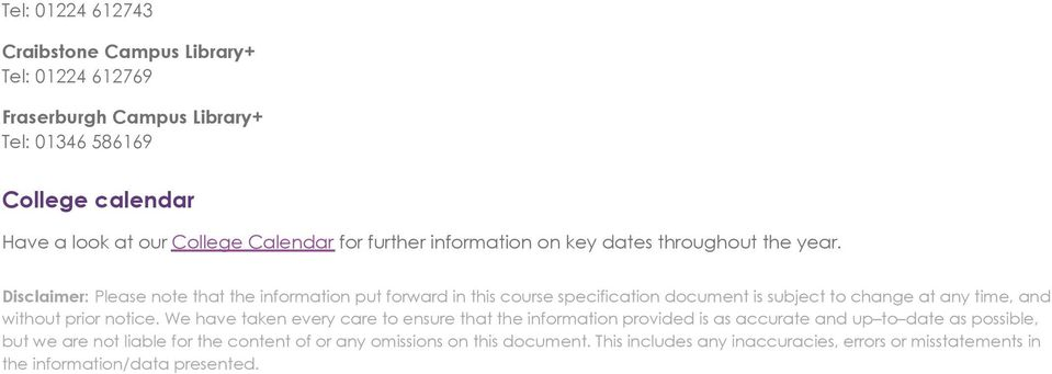 Disclaimer: Please note that the information put forward in this course specification document is subject to change at any time, and without prior notice.