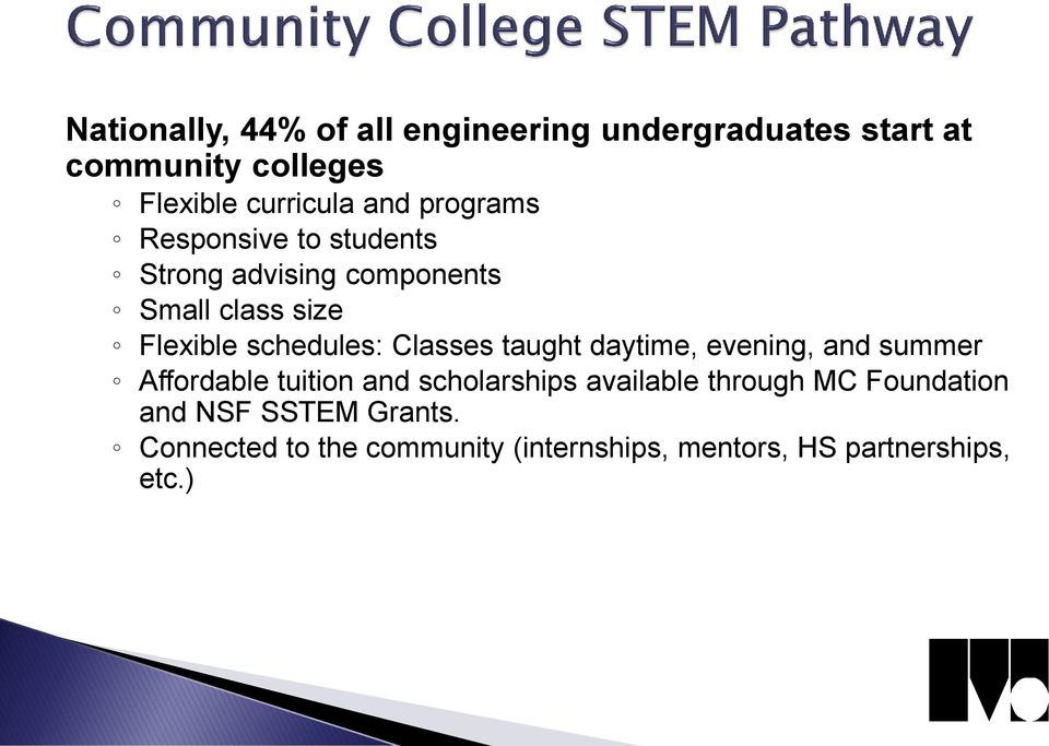 Classes taught daytime, evening, and summer Affordable tuition and scholarships available through MC